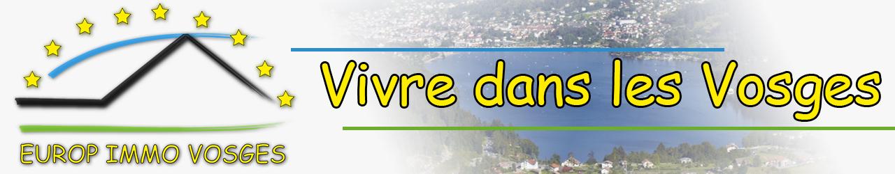Europe Immo Vosges - Secteur Corcieux - Granges sur Vologne- Fraize-  Alsace - Chalet ou ferme pour vivre dans les Vosges !